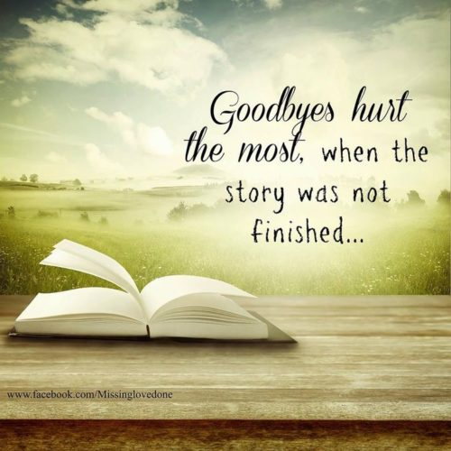"""Goodbyes hurt the most, when the story was not finished ..."" appears in the left of the photo. To the left and below is an open book sitting on a wooden table."